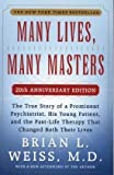 Many Lives, Many Masters: The True Story of a Prominent Psychiatrist, His Young Patient, and the Past-Life Therapy That Changed Both Their Lives by Weiss, Brian L. published by Fireside (1988) Paperback