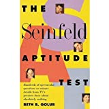 The Seinfeld Aptitude Test: Hundreds of Spectacular Questions on Minute Details from Tv's Greatest Show About Absolutely Nothing