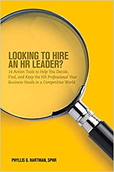 Looking To Hire An HR Leader?: 14 Action Tools To Help You Decide, Find, And Keep The HR Professional Your Business Needs In A Competitive World