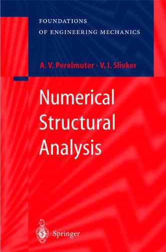 Numerical Structural Analysis: Methods, Models and Pitfalls (Foundations of Engineering Mechanics)