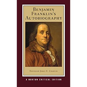 Benjamin Franklin's Autobiography (New Edition)  (Norton Critical Editions)