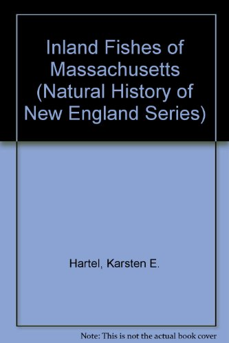 Inland Fishes of Massachusetts (Natural History of New England Series)