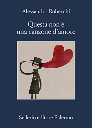 Questa non è una canzone d'amore Le avventure di Carlo Monterossi PDF