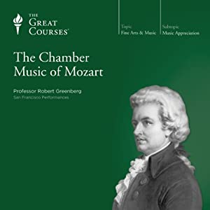 The Chamber Music of Mozart | [The Great Courses]