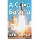 A Caixa Banana (Portuguese Edition)