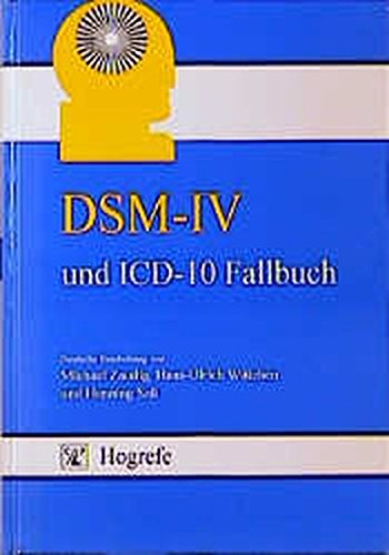 dsm-iv-und-icd-10-fallbuch-fallubungen-zur-differentialdiagnose-nach-dsm-iv-und-icd-10