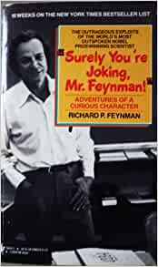 Surely You're Joking, Mr. Feynman!: Adventures of a