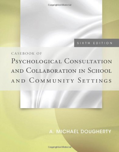 Casebook of Psychological Consultation and Collaboration in School...