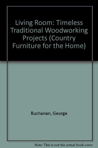 The Living Room: Timeless Traditional Woodworking Projects