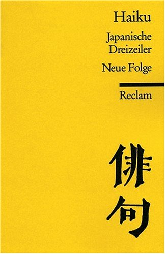Haiku: Japanische Dreizeiler. Neue Folge