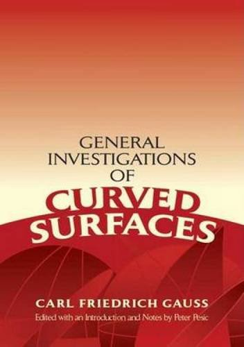 General Investigations of Curved Surfaces (Dover Books on Mathematics)