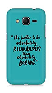 AMEZ its better to be absolutely ridiculous than boring Back Cover For Samsung Galaxy Core Prime