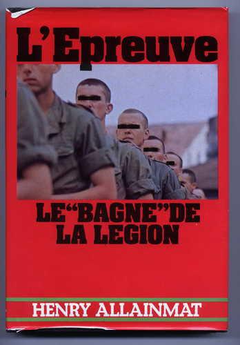"""L'Epreuve, le """"bagne"""" de la légion"""