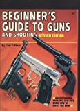 Beginners Guide to Guns and Shooting