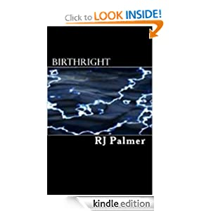 Free Kindle Book: Birthright, by RJ Palmer. Publisher: Rachel Palmer; 1 edition (August 22, 2010)