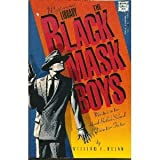 The Black Mask Boys: Masters in the Hard-Boiled School of Detective Fiction (0892969318) by Nolan, William F.