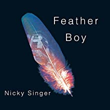 Feather Boy Audiobook by Nicky Singer Narrated by Philip Franks