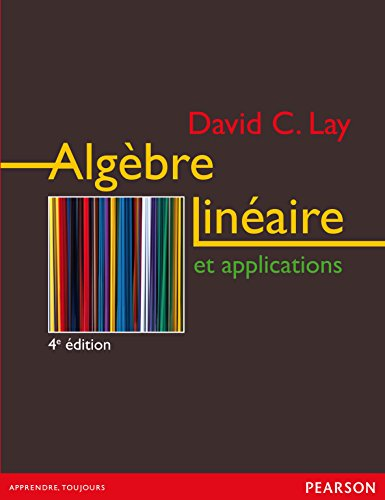 Algèbre linéaire et applications (Pearson Education) (French Edition)