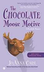 The Chocolate Moose Motive: A Chocoholic Mystery