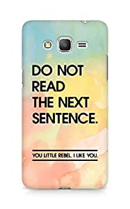 AMEZ do not read the next sentence i like you Back Cover For Samsung Galaxy Grand Prime