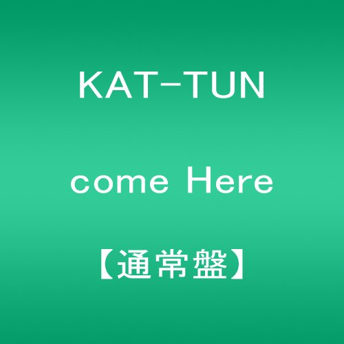 KAT-TUN come_Here