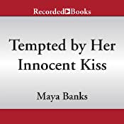Tempted by Her Innocent Kiss | [Maya Banks]