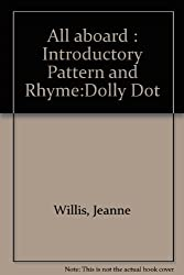 All aboard : Introductory Pattern and Rhyme:Dolly Dot
