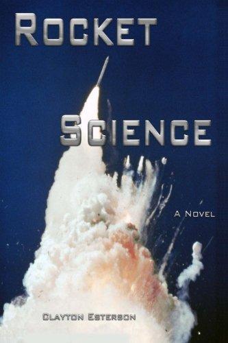 Rocket Science: A Novel