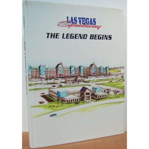 Las Vegas Motor Speedway The Legend Begins John Bisci
