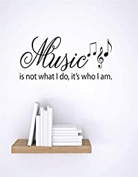 Design with Vinyl 3 C 2144 Decor Item Music is Not What I Do, it\'s Who I Am Image Quote Wall Decal Sticker, 20 x 40-Inch, Black