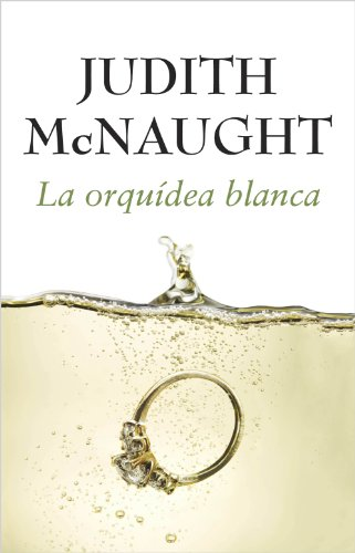 Judith McNaught - La orquídea blanca (Spanish Edition)