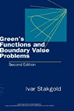 Green s Functions and Boundary Value Problems by Ivar Stakgold