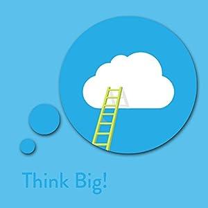 Think Big! Visionen verwirklichen mit Affirmationen Hörbuch