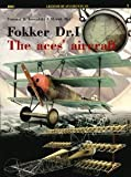 img - for Fokker Dr.I the Aces' Aircraft (Legends of Aviation in 3D 99001) [Paperback] [2012] Tomasz Kowalski, Marek Rys book / textbook / text book