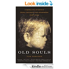 Old Souls: Compelling Evidence from Children Who Remember Past Lives