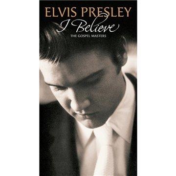 Elvis Presley - I Believe: The Gospel Masters - Zortam Music