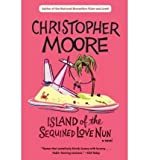 img - for [ Island of the Sequined Love Nun By Moore, Christopher ( Author ) Paperback 2004 ] book / textbook / text book