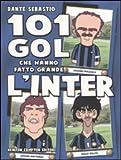 101 gol che hanno fatto grande lInter