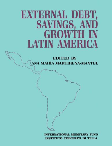 External Debt, Savings and Growth in Latin America: Papers Presented at a Seminar Sponsored by the International Monetary Fund and the Instituto Torcuato ... held in Buenos Aires on October 13-16, 1986