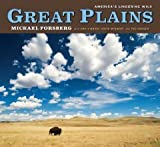 Great Plains: Americas Lingering Wild [Hardcover] [2009] 1 Ed. Michael Forsberg, Ted Kooser, Dan OBrien, David Wishart