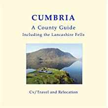 Cumbria: A County Guide - Including the Lancashire Fells Audiobook by Nicholas James Narrated by Mark Isham