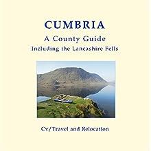 Cumbria: A County Guide - Including the Lancashire Fells | Livre audio Auteur(s) : Nicholas James Narrateur(s) : Mark Isham