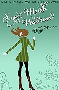(FREE on 3/15) Smart Mouth Waitress by Dalya Moon - http://eBooksHabit.com