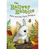 Fern and the Fiery Dragon (Railway Rabbits) (1444002538) by Adams, Georgie