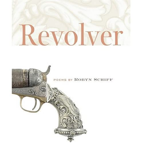 Revolver, poems by Robyn Schiff