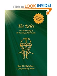 The Kelee: An Understanding of the Psychology of Spirituality [Paperback] — by Ron W. Rathbun