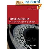 Richtig investieren mit Zertifikaten und Hebelprodukten: Grundlagen - Funktionsweise - Einsatz. Das 1 x 1 der...