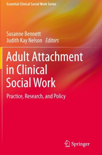 Adult Attachment in Clinical Social Work: Practice,...