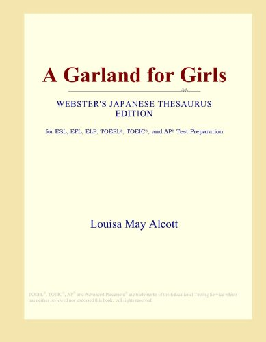A Garland For Girls (Webster'S Japanese Thesaurus Edition)