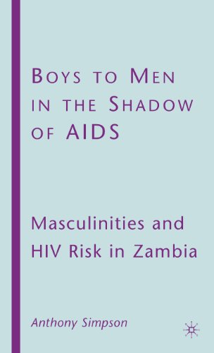 Boys to Men in the Shadow of AIDS: Masculinities and HIV...